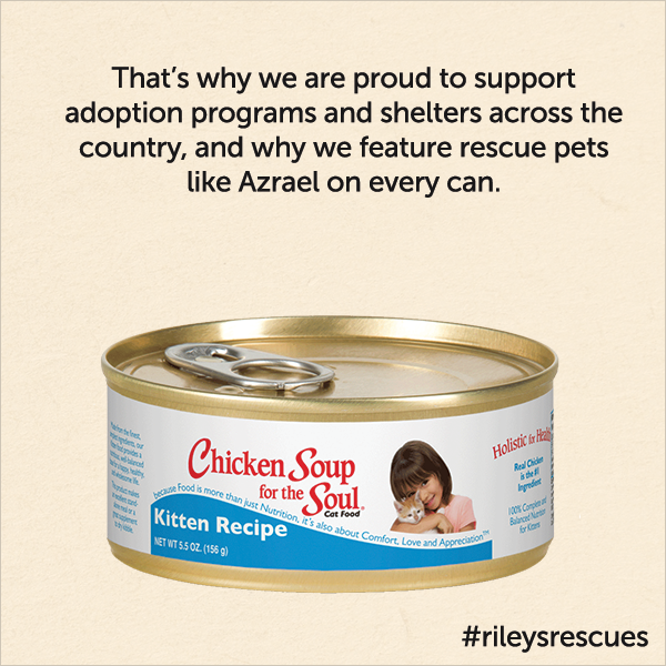 That's why we are proud to support adoption programs and shelters across the country, and why we feature rescue pet like Azrael on every bag
