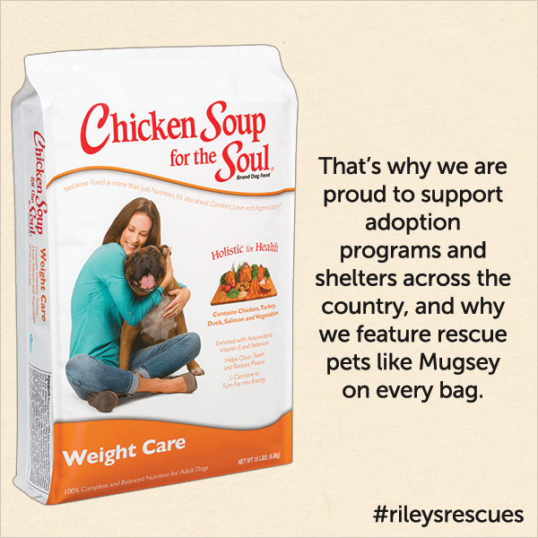 That's why we are proud to support adoption programs and shelters across the country, and why we feature rescue pet like Mugsey on every bag