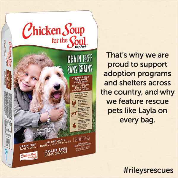 That's why we are proud to support adoption programs and shelters across the country, and why we feature rescue pet like Layla on every bag