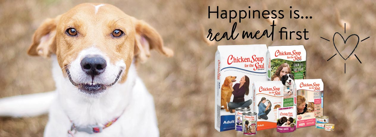 Chicken Soup for the Soul Pet Food: Happiness is... real meat first