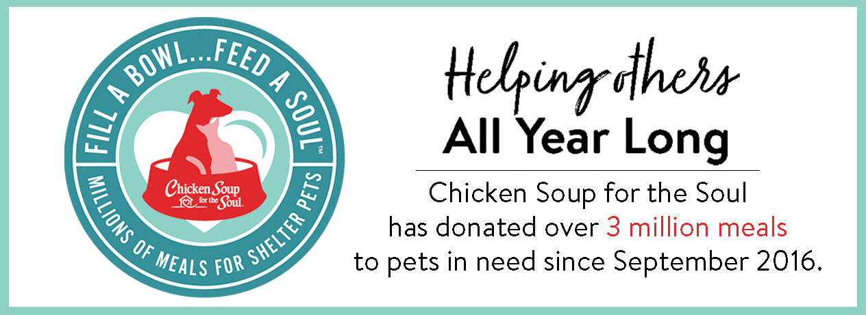 Chicken Soup for the Soul Fill A Bowl... Feed A Soul - Millions of meals for shelter pets